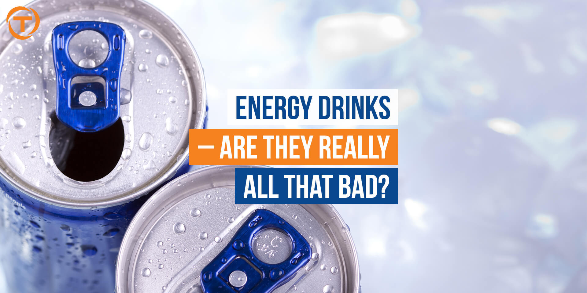 Blog Energy Drinks Are They Really That Bad