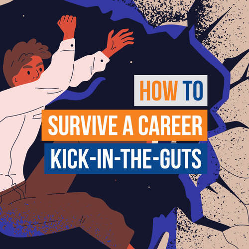 Blog How To Survive A Career Kick In A The Guts