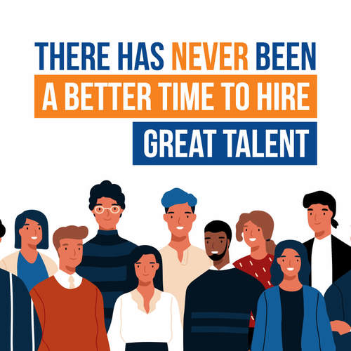 Blog There Has Never Been A Better Time To Hire Great Talent